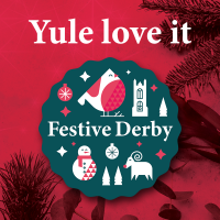 Making Festive Derby merry and bright for Christmas