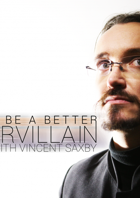 How to be a Better Supervillain with Vincent Saxby